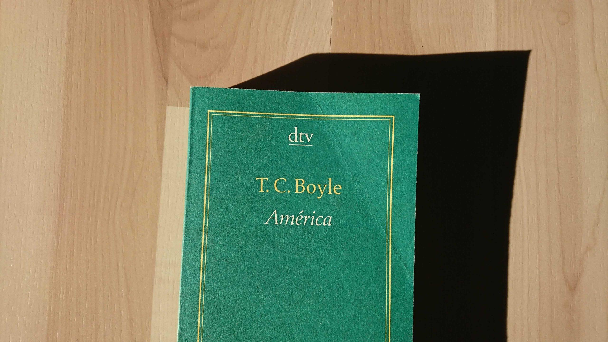 T. C. Boyle – América: In die Fresse der Gesellschaft